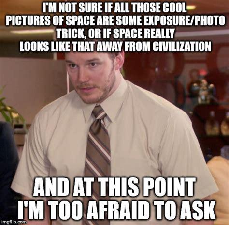 Afraid Meme - not afraid meme related keywords suggestions not