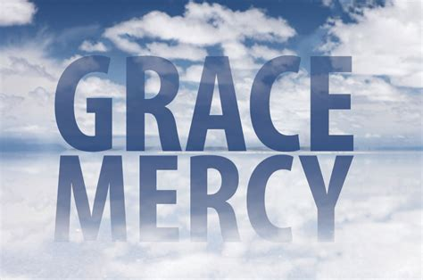 god s grace is on the way let go embrace books mercy and grace are they the same