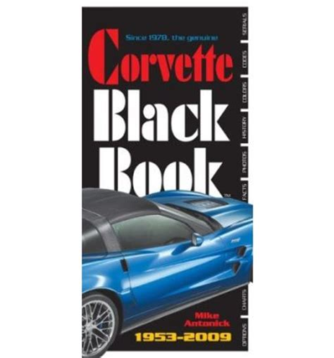 corvette black book 1953 2009 mike antonick 9780760336021