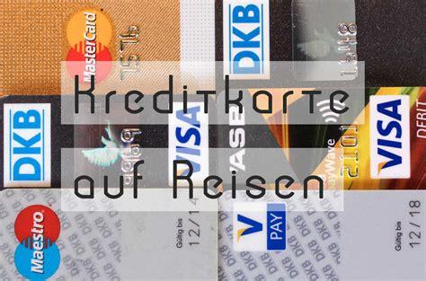 mit kreditkarte im ausland bezahlen dkb dkb abheben im ausland