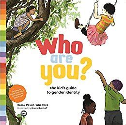 who you books who are you the kid s guide to gender identity brook