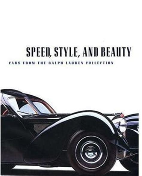 libro speedstyle and beauty cars loveisspeed speed style and beauty the ralph lauren car collection
