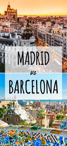 barcelona or madrid which is better to visit travel ideas on europe travel and traveling