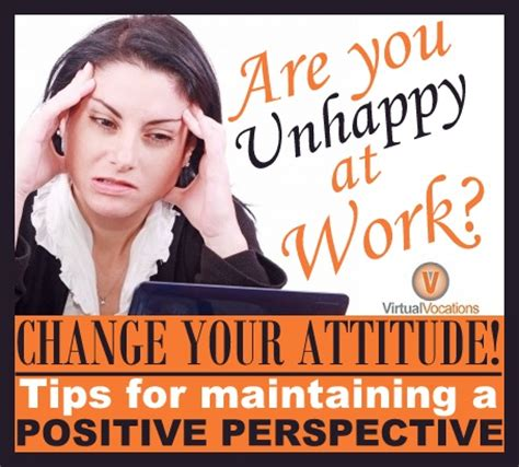 8 Tips On Maintaining A Attitude At Work by Unhappy At Work Change Your Attitude Telecommute And