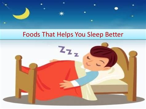 what helps sleep better foods that helps you sleep better