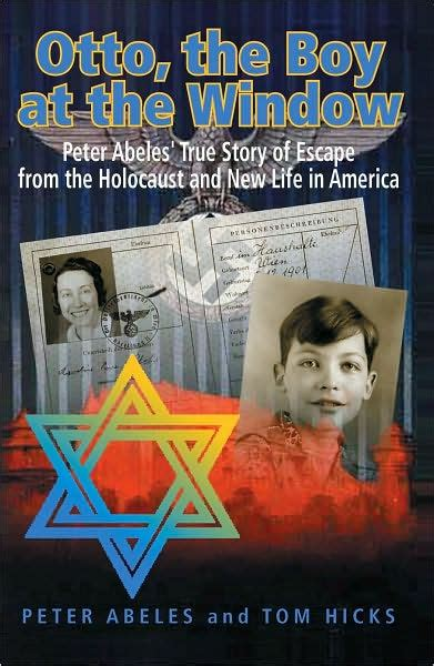 libro otto the autobiography of otto the boy at the window peter abeles true story of escape from the holocaust and new life