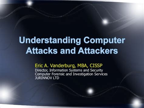 Mba In Computer Security by Understanding Computer Attacks And Attackers Eric