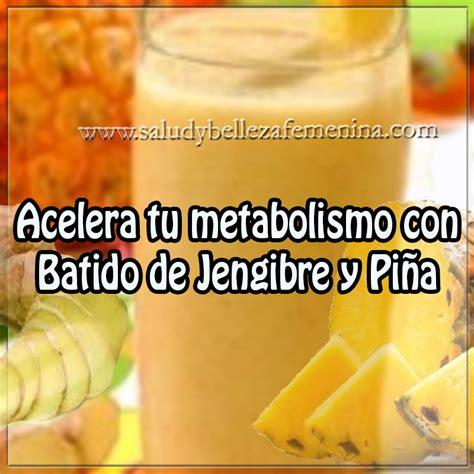 libro acelera tu metabolismo acelera tu metabolismo con batido de jengibre y pi 241 a web de la femenina
