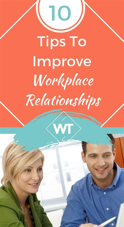 10 Tips For High School Dating by 10 Tips To Improve Workplace Relationships