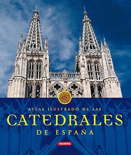 catedrales de espaa 8430566244 leer libro catedrales de espa 241 a descargar libroslandia