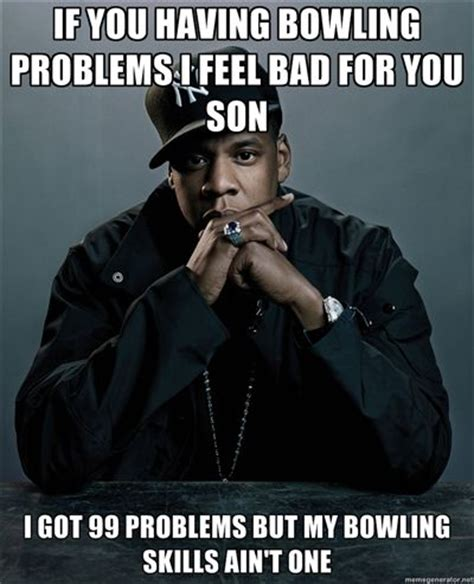 Bowling Memes - a meme a bowling reference and the one and only jay z