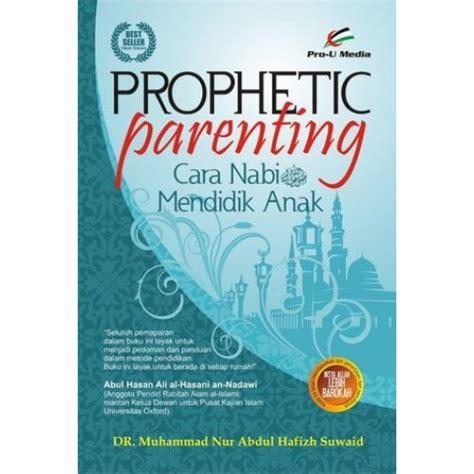 prophetic parenting cara nabi mendidik anak