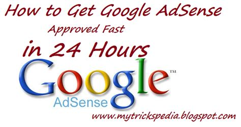 adsense not approved how to get google adsense approved fast in 24 hours my