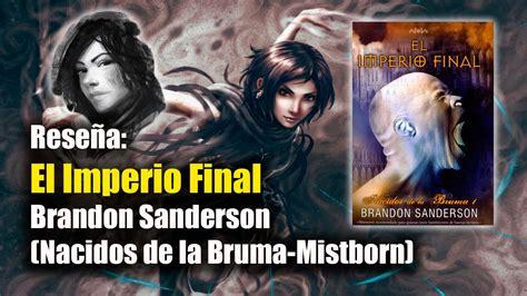 el imperio final mistborn 8466658890 rese 241 a el imperio final de brandon sanderson nacidos de la bruma mistborn youtube