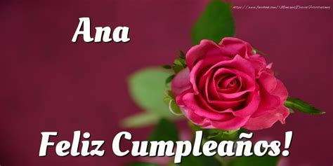 imagenes de feliz cumpleaños ana ana feliz cumplea 241 os felicitaciones de cumplea 241 os para