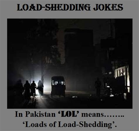 Meaning Of Load Shedding load shedding wapda jokes pakistan