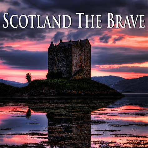 Scotland The Brave by Mackenzie S Pipes Drums Scotland The Brave Scottish