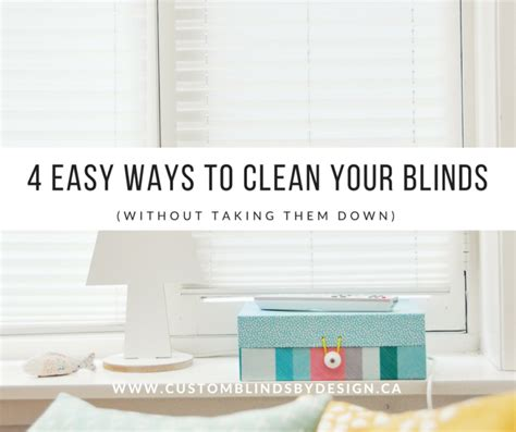 how to clean custom drapes 4 easy ways to clean your blinds custom blinds by design