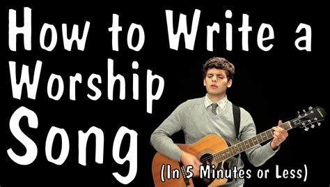 a song mondays how to write a worship song in 5 minutes