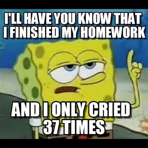 Finished Meme - 40 most funny homework meme pictures and photos that will