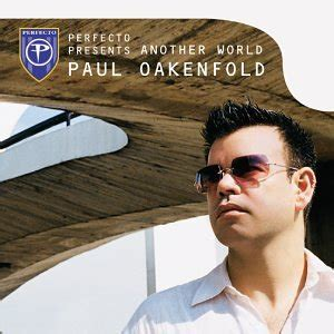 paul oakenfold tranceport album paul oakenfold perfecto presents another world