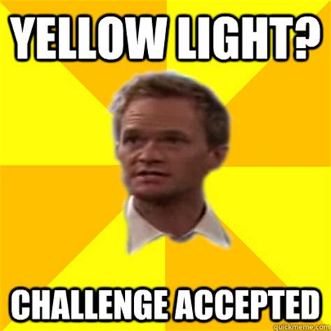 Yellow Meme - yellow light challenge accepted misc quickmeme