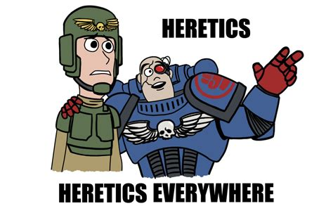 Heresy Meme - heresy know your meme