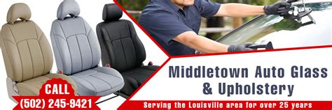 upholstery louisville middletown glass windshield upholstery headliners repair
