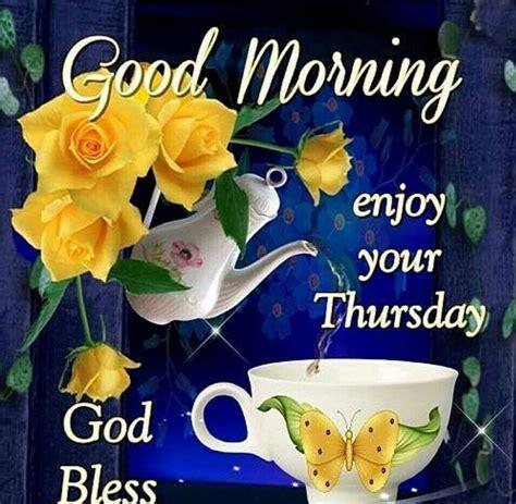 good morning enjoy  thursday god bless pictures