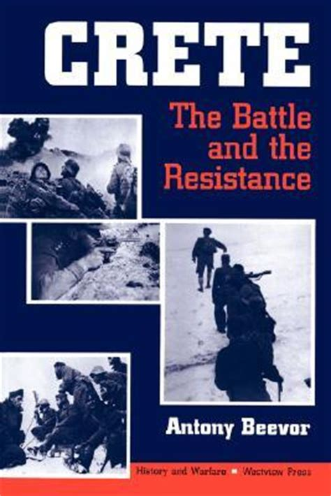 the resisters book series crete the battle and the resistance by antony beevor reviews discussion bookclubs lists