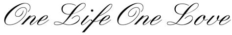 one life one love tattoo quot one one quot script free scetch