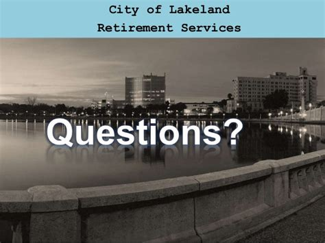 Lakeland Mba by City Of Lakeland Retirement Services Commission Presentation