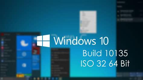 Windows 10 Build 10135 ISO 32 64 Bit Free Download Windows 10 Download 64 Bit Iso