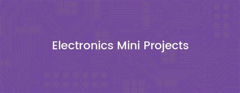 electronics mini projects electronics engineering projects