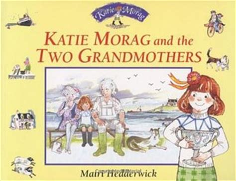 two a novel books morag and the two grandmothers by mairi hedderwick