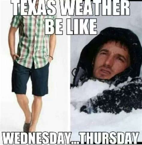 Texas Weather Meme - memes capture the craziness that is texas weather san