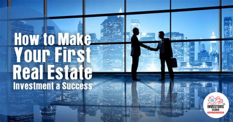 how to become a successful real estate investor ed make your first real estate investment a success