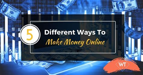 Different Ways To Make Money Online - 5 different ways to make money online