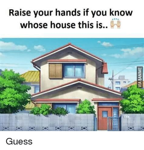 whose house is this funny raise your hand if memes of 2017 on sizzle