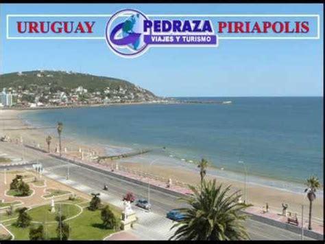 pedraza viajes y turismo promociones pedraza viajes y turismo quot piriapolis uruguay quot youtube