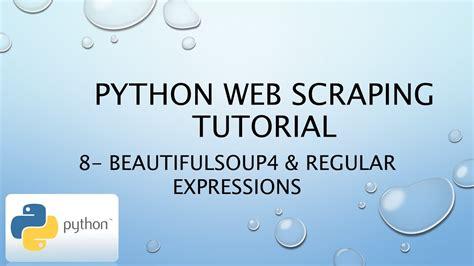 youtube regex pattern python web scraping tutorial 8 beautifulsoup4 regular