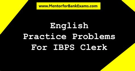english pattern for ibps clerk english practice questions for ibps clerk set 7