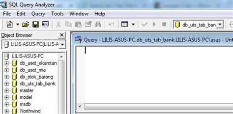 cara membuat query di sql server 2000 lilis suryani cara membuat database bank menggunakan sql