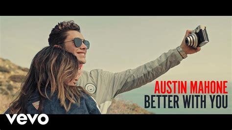 better with you mahone better with you austinmahone