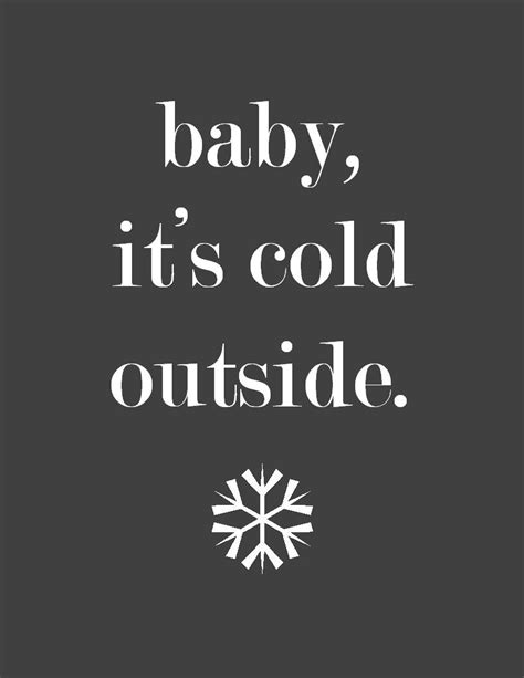 baby it s cold outside printable lyrics cold outside quotes quotesgram