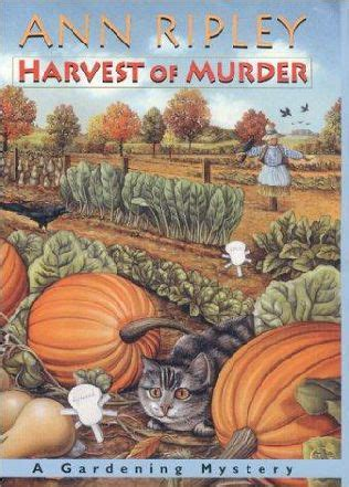 the harvest murder books harvest of murder gardening mysteries book 6 by ripley