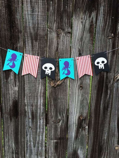 Mermaid And Pirate Decorations by Best 20 Pirate Banner Ideas On Pirate