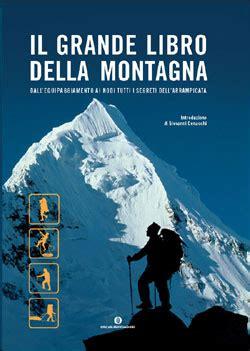 libreria della montagna il grande libro della montagna libri mondadori