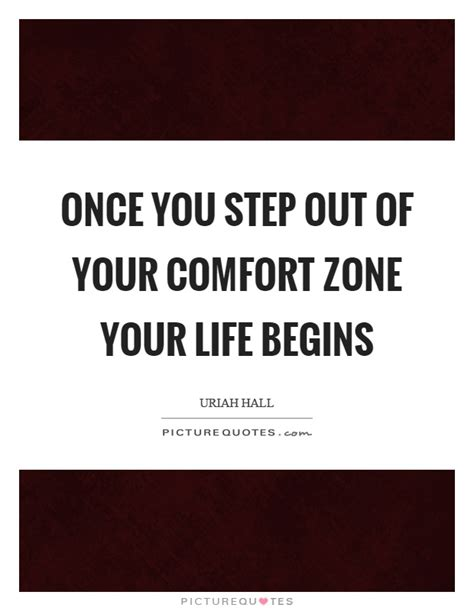 Quotes About Stepping Out Of Your Comfort Zone by Uriah Quotes Sayings 5 Quotations