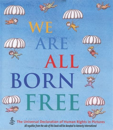 with all we are books we are all born free our human rights in pictures